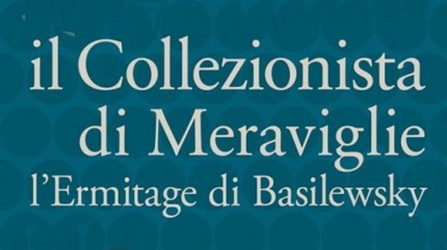 Выставка Эрмитаж в Турине Basilewsky выставка Турин Италия. Коллекция Александра Базилевского Италия