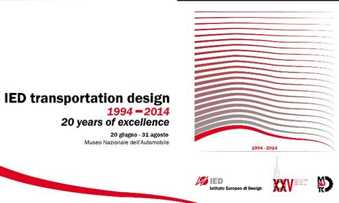 IED TRANSPORTATION DESIGN: 20 YEARS OF EXCELLENCE da giovedì 19 giugno a domenica 31 agosto 2014 Museo dell'Automobile Torino