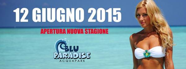 APERTURA BLU PARADISE ACQUAPARK Мероприятия Турина в июне 2015