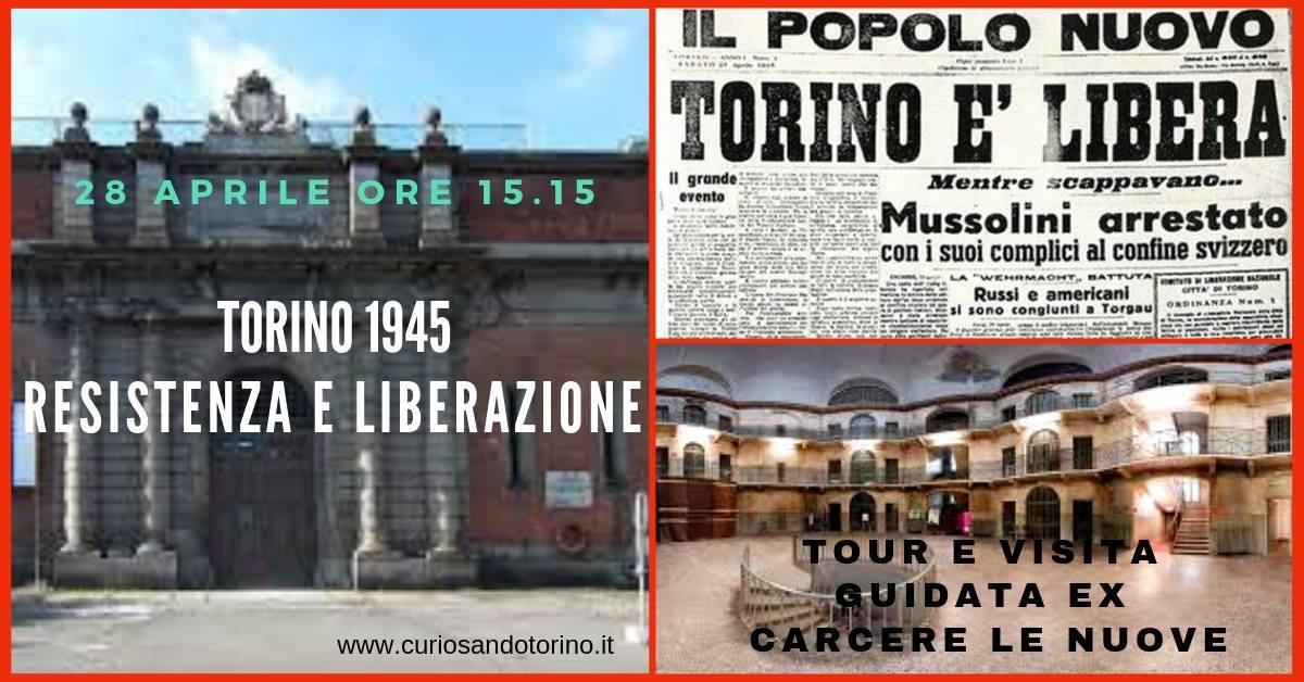Torino 1945.Tour e Visita Ex Carcere Le Nuove